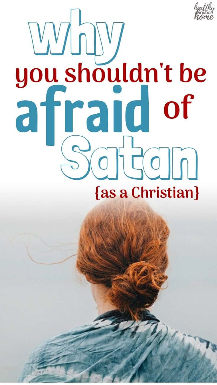 Should I be afraid of Satan? If you're a child of God, the short answer is a resounding NO! Let's discover the reasons why. #Christian #fear #faithoverfear #Godisgreat #Jesussaves