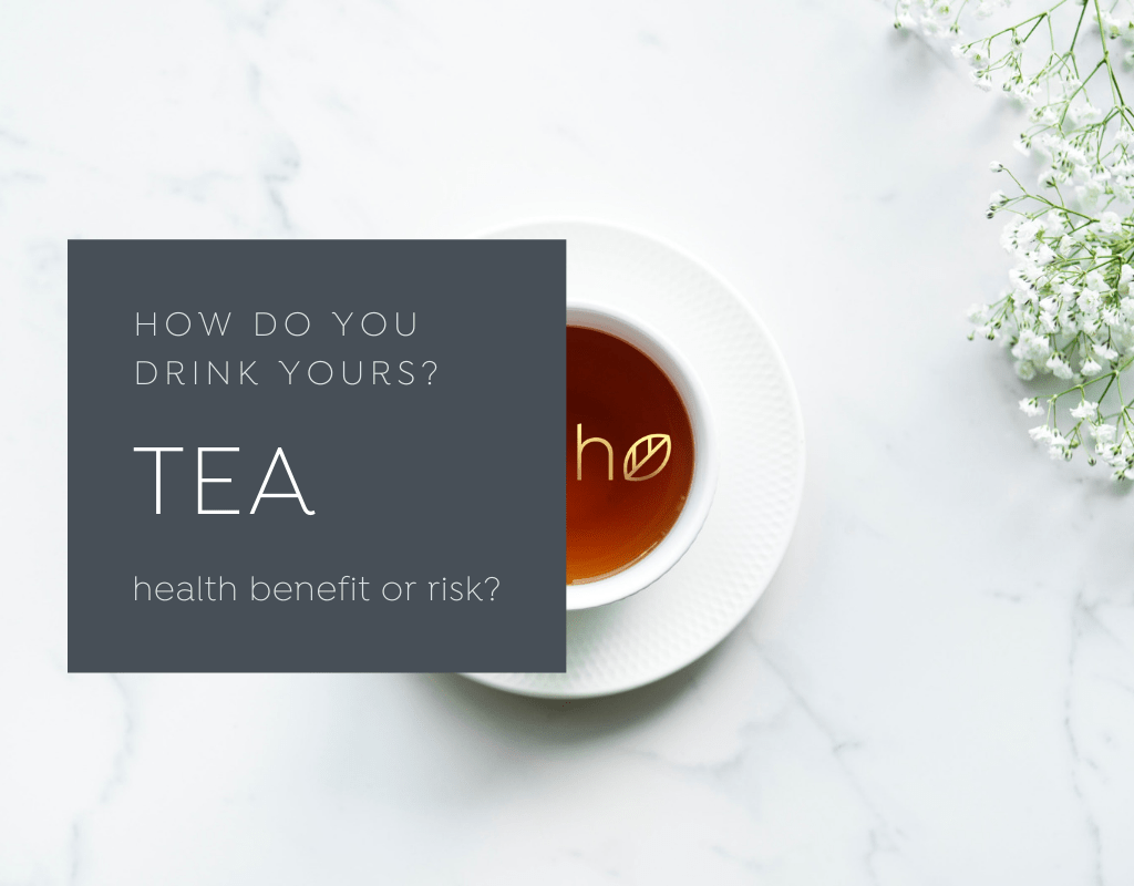 tea health benefit or risk