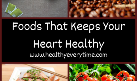 Foods That Keeps Your Heart Healthy (Heart Healthy vegetables and Heart Healthy Fruits)