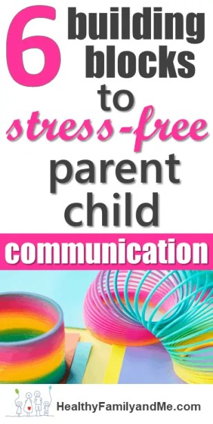 Parent child communication is more effective with these 6 building blocks. find out how today. #communication #parenting #bestparentingtips #parentchildcommunication