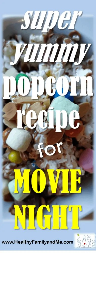 Delicious popcorn recipe for movie night and more from www.HealthyFamilyandMe.com