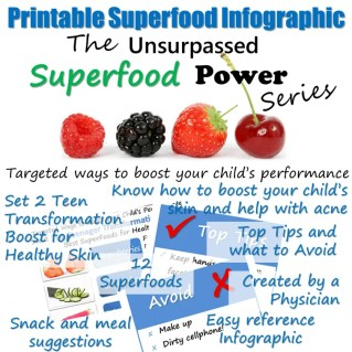 The Unsurpassed Superfood Power Series, targeted ways to healthy skin for your teenager. Created by a physician, to be used as an easy reference to boost brain power and performance of my kids. From my daily experience, I know that it really works and hope you will also find it super useful. Adding these superfoods to your kids' diet will support their daily physical and mental demands. Click through now for the best superfoods for healthy skin. Free infographic and Fun Fact Sheet. Grab yours now!