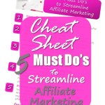 Want to rock as a new blogger? This is how to get a blogging head start today! grab your cheat sheet with 5 must do's to streamline affiliate marketing. #freeprintable #cheatsheet #bloggingtips #newblogger