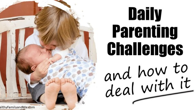 top 9 parenting challenges and how to deal with it. parenting tips and advice for positive parenting #parenting #parentingchallenges #parentingtips #positiveparenting