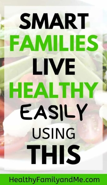 Healthy living made easy with healthy lifestyle tips for moms. Easy healthy eating tips to raise a healthy family. Kids health and healthy habits for families. #healthyfamily #healthyliving #momlife #healthylifestyle #healthyhabits