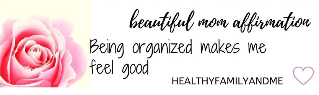 self care affirmation be organized #affirmation #momlife