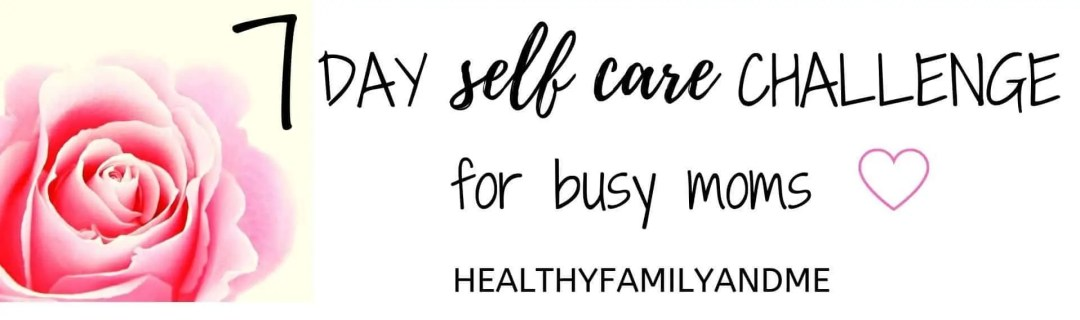 7 day selfcare challenge for moms. learn how to take care of yourself as a mom and be a more confident mom #selfcare #momlife #motherhood #selfcareideas #selfcaretips