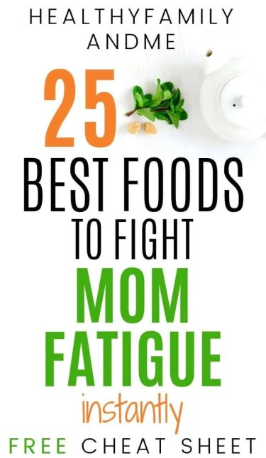 healthy foods and text describing the best foods to fight mom fatigue for tired moms