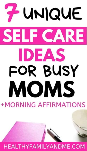 self care goodies and self care ideas for busy moms text