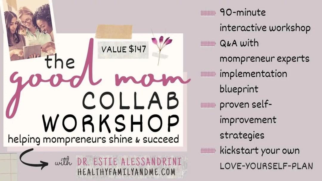 good mom collab workshop