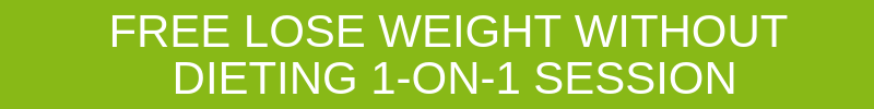 LOSE WEIGHT WITHOUT DIETING FREE SESSION