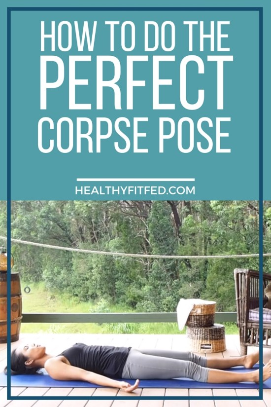 The most relaxing of all the yoga poses. How to do the corpse pose. Great for beginners in yoga!