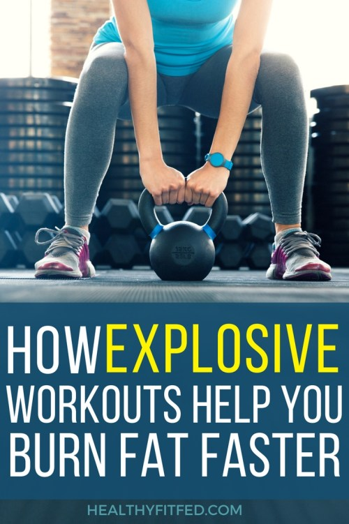 How explosive workouts can help you burn fat faster