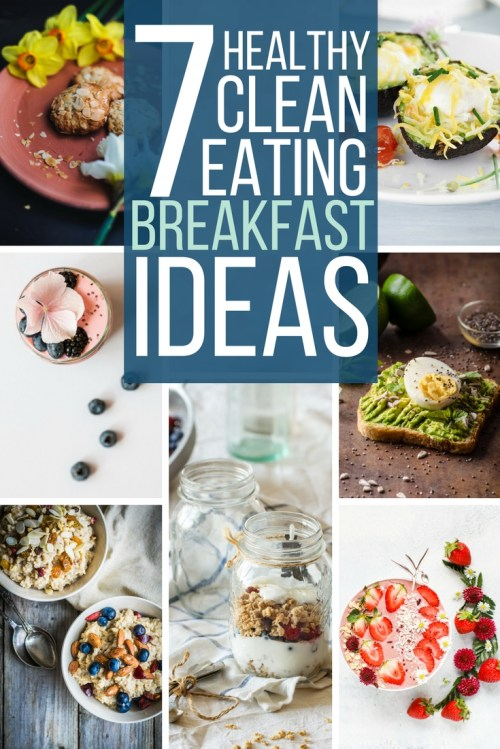 Delicious and healthy clean eating breakfast ideas.