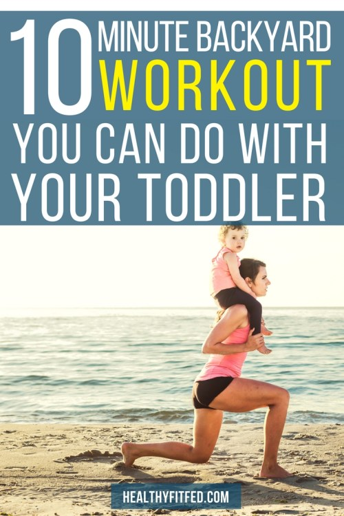 Quick but effective 10 minute workout you can do with your toddler.