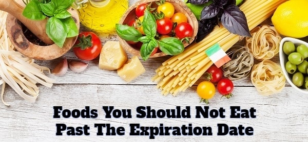 10 Foods You Should Never Eat Past The Expiration Date