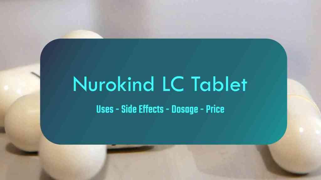 Nurokind LC Tablet