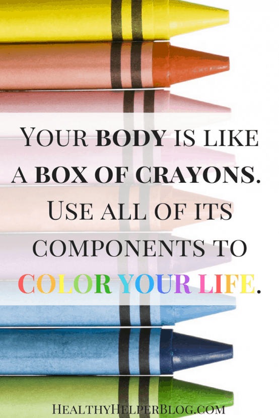 Color Your Life | Healthy Helper @Healthy_Helper A discussion on body image and self love beyond physical aesthetics. Your body is more than what it looks like. Honor it, appreciate it, and take care of it daily.