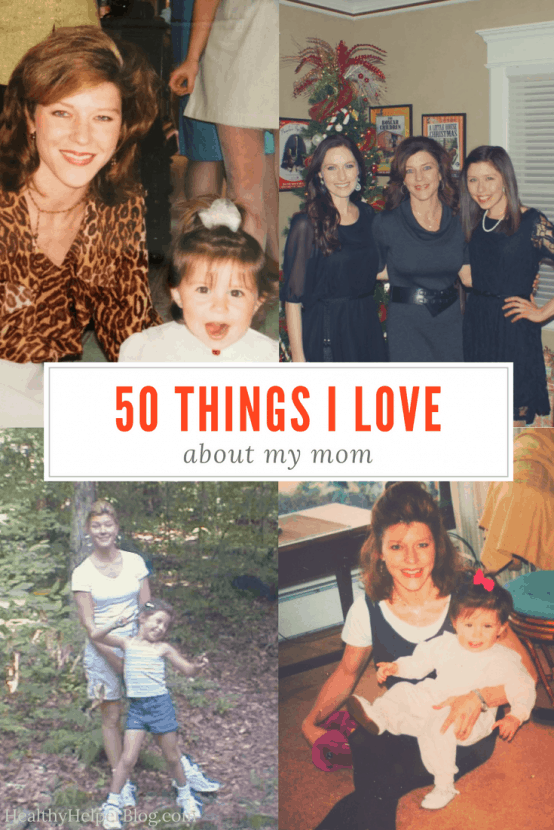 50 Things I LOVE About My Mom | Healthy Helper @Healthy_Helper An ode to my mom...the most important person in my life! A celebration of 50 things I love about her for Mother's Day.