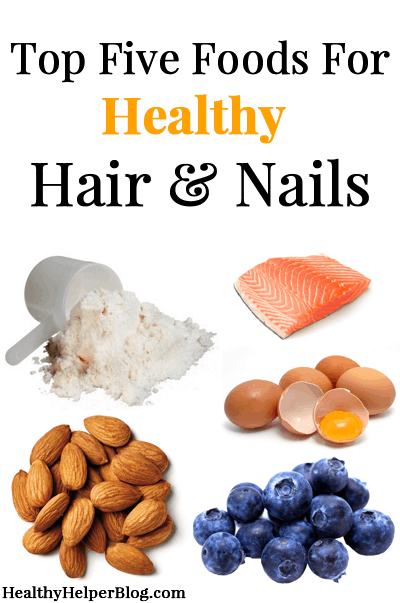Top Five Foods For Healthy Hair Nails Healthy Helper