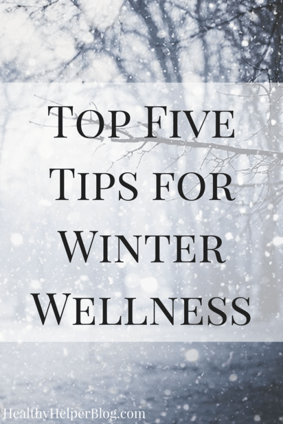 Top Five Tips for Winter Wellness | Healthy Helper @Healthy_Helper Your go-to guide for staying healthy, happy, and flu-free during the winter months! The lesser known tips and tricks for staving off cold season and keeping well thru the holidays.