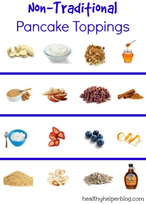 Non-Traditional Pancake Toppings from @Healthy_Helper http://healthyhelperblog.com?utm_source=utm_source%3DPinterest&utm_medium=utm_medium%3Dsocialmedia&utm_campaign=utm_campaign%3Dblogpost