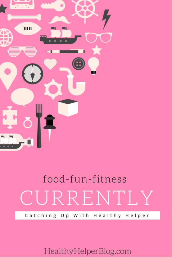 Currently: Friday Favorites | Healthy Helper @Healthy_Helper A roundup of what I'm loving lately! From food to fitness, from pop culture to podcasts, and everything in between. Check out this post and maybe discover some new favorites of your own!