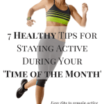 7 Healthy Tips for Staying Active During Your 'Time of the Month'