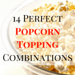 14 Perfect Popcorn Topping Combinations
