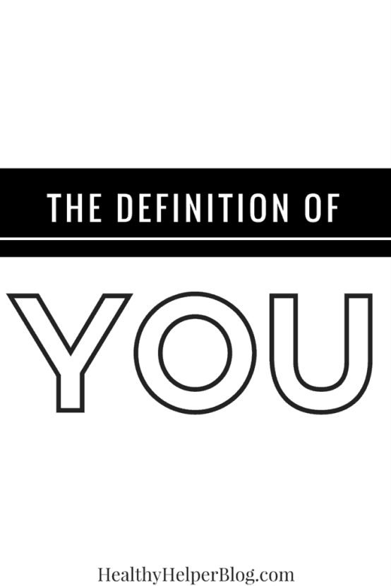 The Definition of YOU | Healthy Helper @Healthy_Helper Don't let society define you as just one thing. You're constantly evolving and changing. So is your meaning and purpose in life. Reconsider what defines YOU.