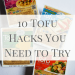 10 Tofu Hacks You Need to Try