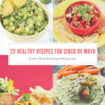 22 Healthy Recipes for Cinco de Mayo