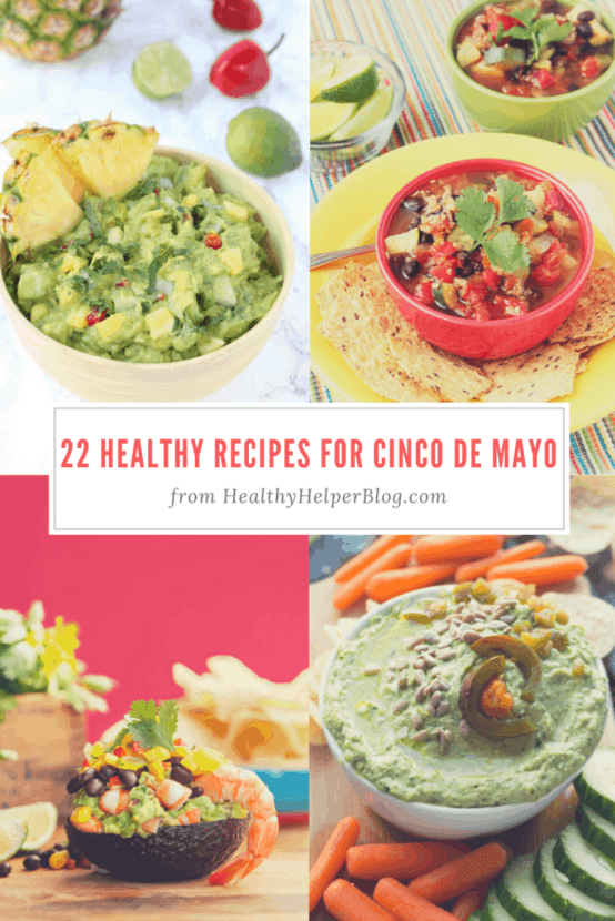 22 Healthy Recipes for Cinco de Mayo | Healthy Helper @Healthy_Helper A roundup of healthy, delicious, FESTIVE recipe for Cinco de Mayo! All the fresh flavors and ingredients you love to celebrate the first holiday of summer.
