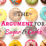 The Argument for Sugar and Carbs