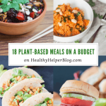 18 Plant-Based Meals on a Budget