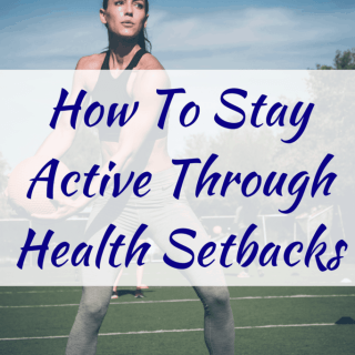 How To Stay Active Through Health Setbacks   Healthy Helper @Healthy_Helper A helpful guide on how to stay healthy and active during times of injury, sickness or other health setbacks in your life. Just because you're not 100% doesn't mean you have to give up on your goals!