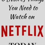 6 [More] Things You Need to Watch on Netflix