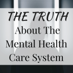 Protected: The Truth About The Mental Health Care System