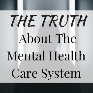 The Truth About the Mental Health Care System | Healthy Helper An inside look at my personal experience dealing with different levels and areas of the mental health care system and how I feel I've been let down time & time again by a number of providers.