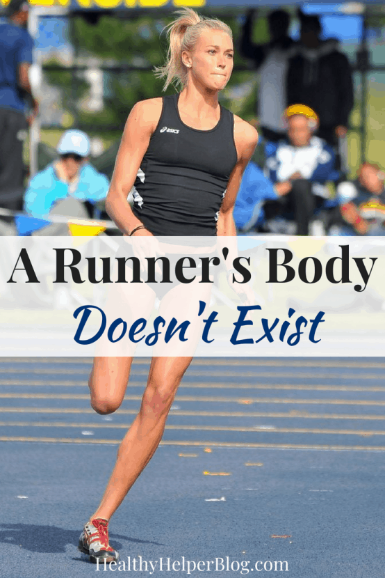 A Runner's Body Doesn't Exist | Healthy Helper A discussion on whether or not certain body types lend themselves to excelling at sport. Perhaps any body can be a runner's (or lifter's or swimmer's or dancer's) body with a little hard work and determination.