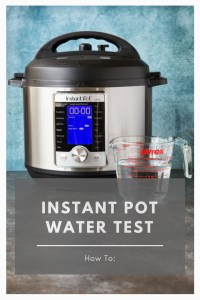 How to do the Instant Pot Water Test