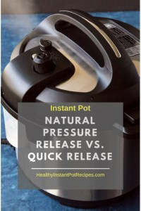 Instant Pot Natural Pressure Release vs Quick Release