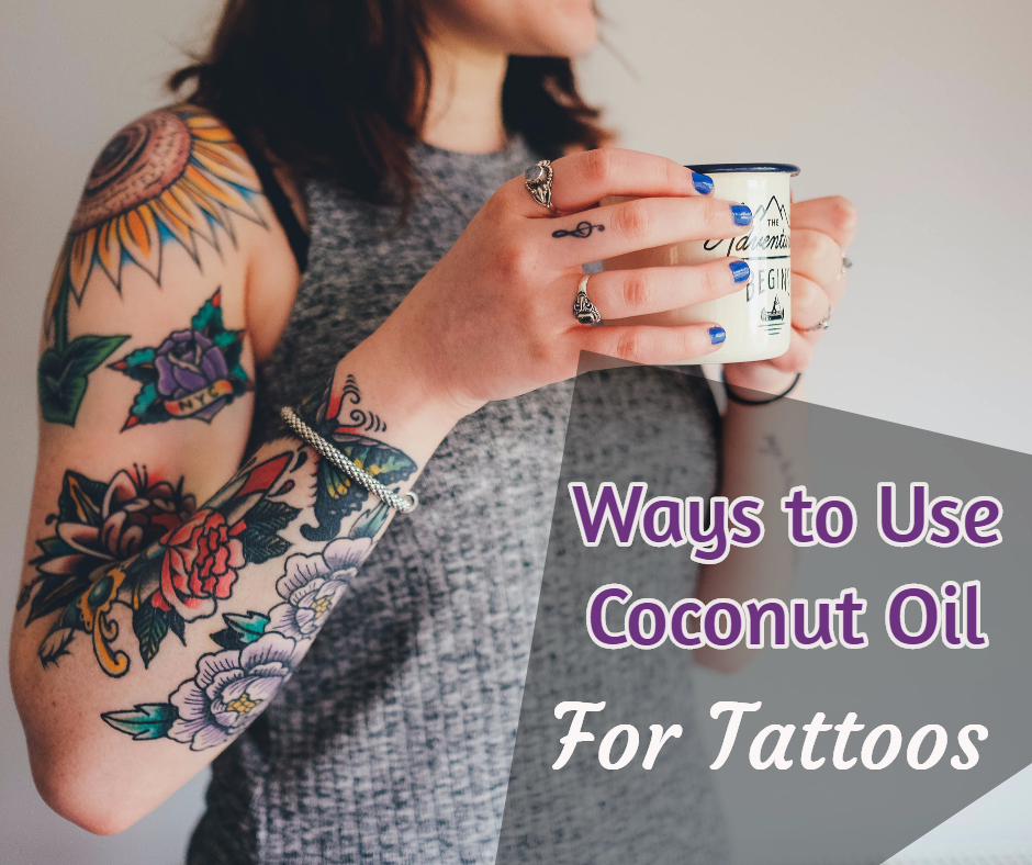 Ways to Use Coconut Oil For Tattoos