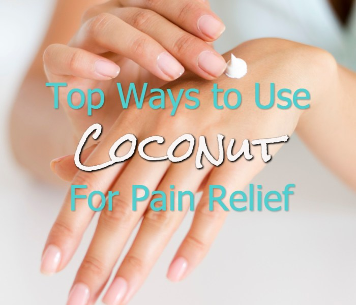 Top Ways to Use Coconut For Pain Relief