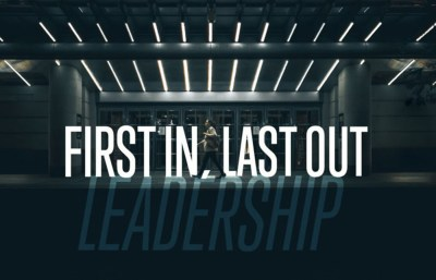 First In, Last Out Leadership