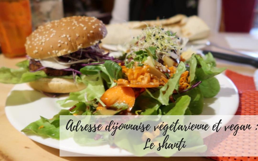 Adresse Dijonnaise Végétarienne et Vegan : Le Shanti