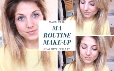 Ma Routine Make-Up (mars 2018)