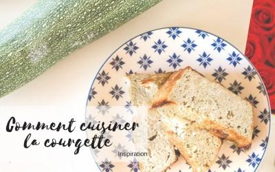 Inspirations Cuisiner la Courgette