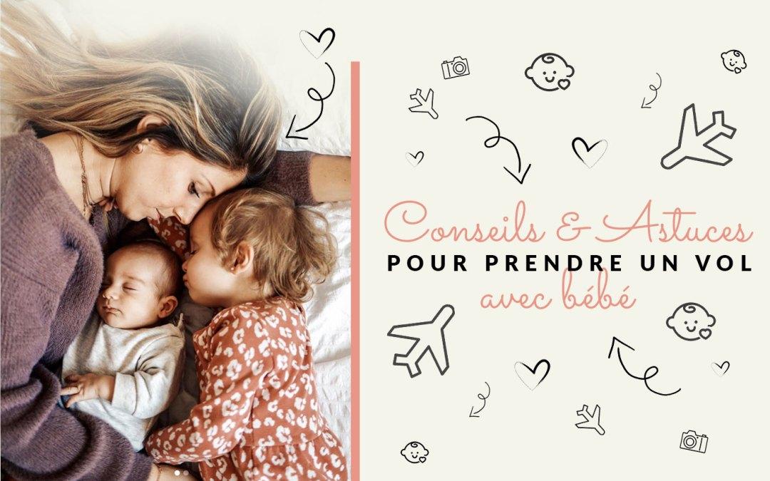Conseils et astuces pour prendre un vol avec bébé (et un enfant ! ^^)