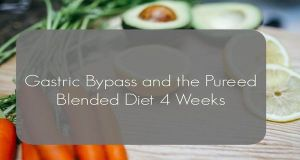 Gastric Bypass and the Pureed Blended Diet